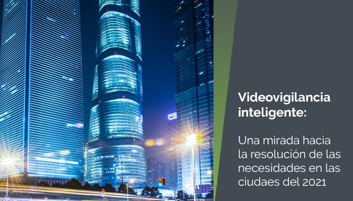 ARTICULO: La resolución de necesidades en las ciudades con videovigilancia inteligente