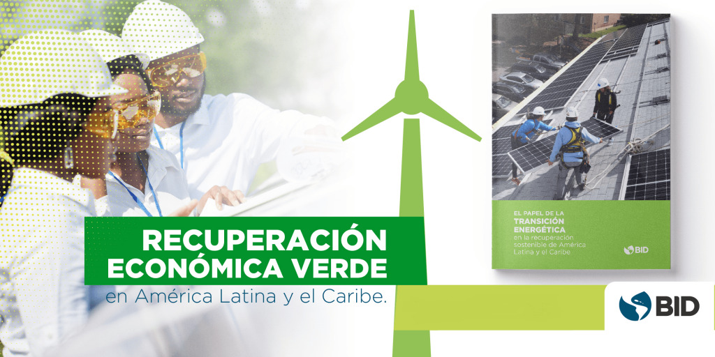 Cómo impulsar la recuperación sostenible a través de la transición energética