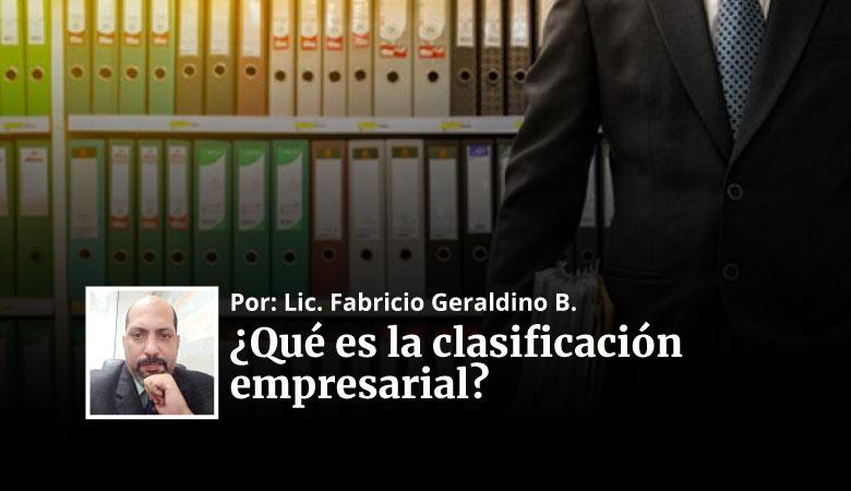 ARTICULO Exclusivo: ¿Qué es la clasificación empresarial?