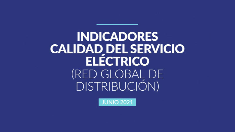Superintendencia de Electricidad presenta indicadores calidad distribuidoras Junio 2021